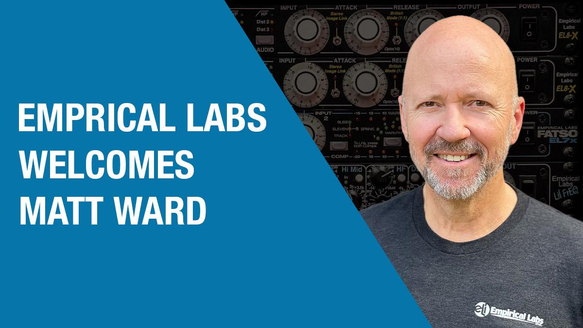 Matt Ward Joins Empirical Labs